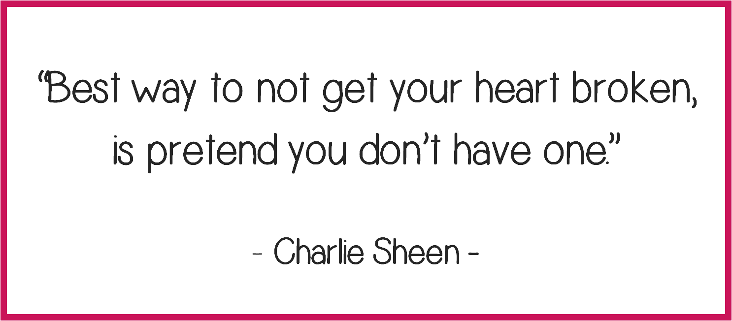Charlie Sheen broken heart quote