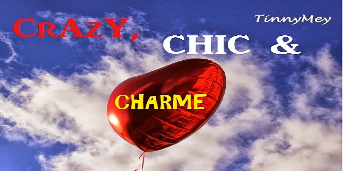 cRaZy, cHiC & cHaRmE