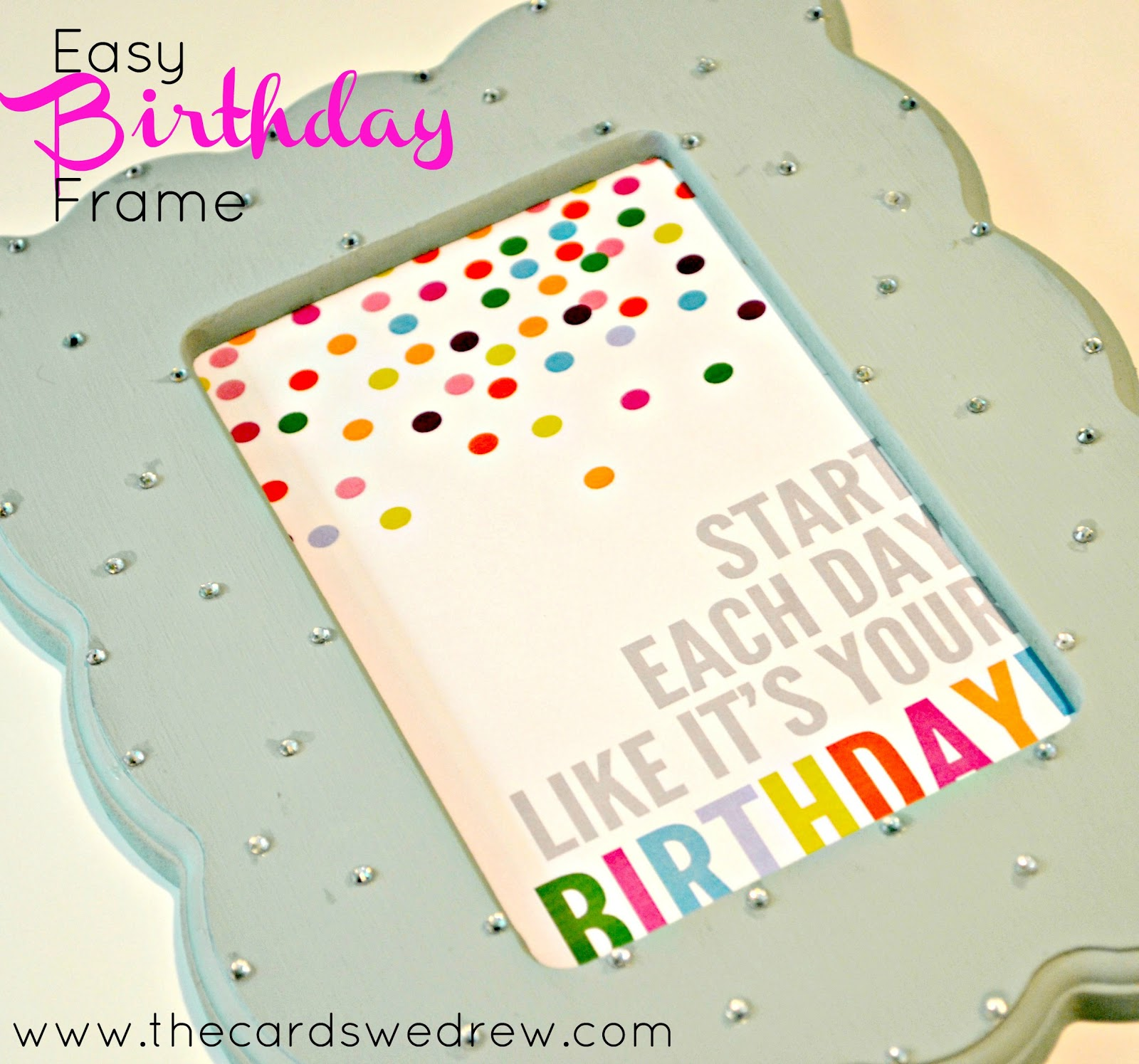 Easy Birthday Frame with Aleene\'s Glue - The Cards We Drew