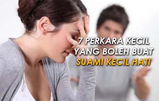 7 Perkara Kecil yang Boleh Buat Suami Kecil Hati