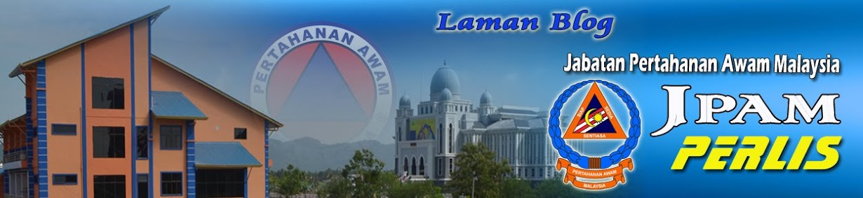 ::LAMAN BLOG PERTAHANAN AWAM MALAYSIA NEGERI PERLIS::