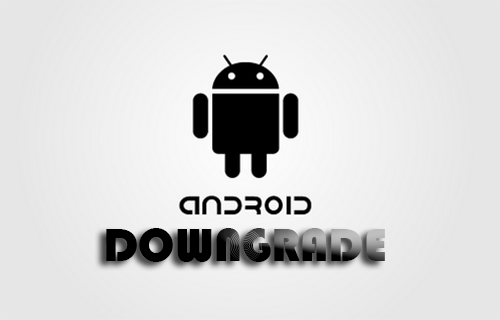 Cara Downgrade OS Android