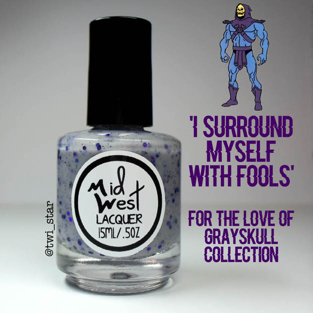 MidWest Lacquer For The Love of Grayskull He-Man I Surround Myself With Fools