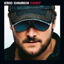 Chief, Eric Church