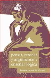 Libro de próxima aparición:Pensar, razonar y argumentar: enseñar lógica