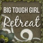 Big Tough Girl Retreat!