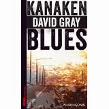 http://www.amazon.de/Kanakenblues-David-Gray/dp/3865324541/ref=sr_1_1?ie=UTF8&qid=1430925605&sr=8-1&keywords=kanakenblues