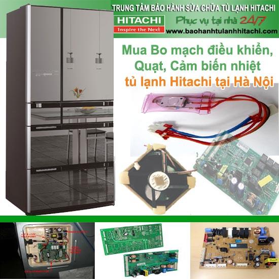 Mua Bo mạch điều khiển, Quạt, Cảm biến nhiệt tủ lạnh Hitachi