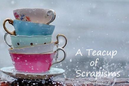 A Teacup of Scrapisms