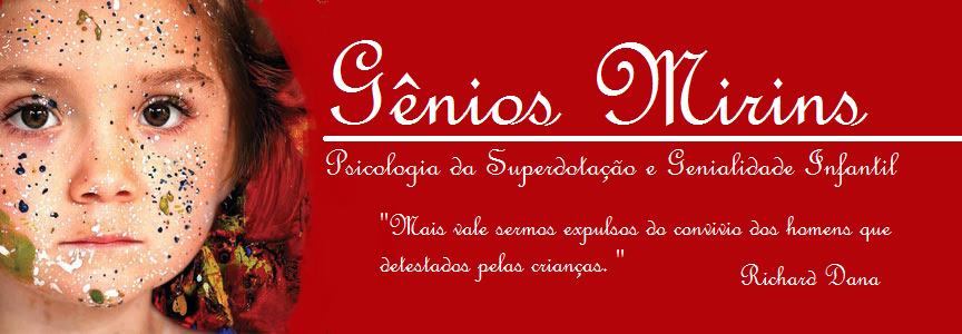 Gênios Mirins - Psicologia da Superdotação e Genialidade Infantil