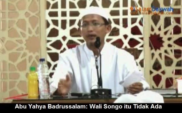 Ustadz Wahabi Abu Yahya Badrussalam: Wali Songo itu Tidak Ada?