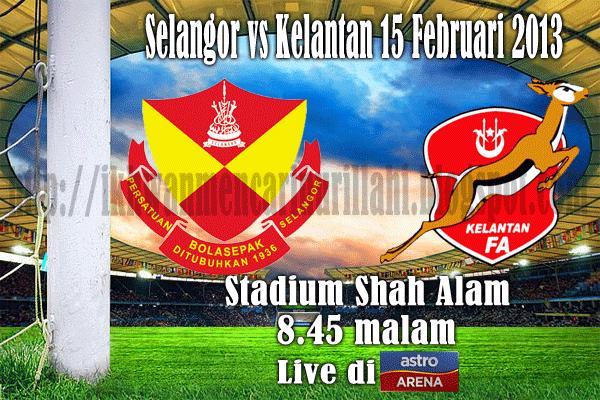 Keputusan Selangor vs Kelantan 15 Februari 2013 - Liga Super 2013