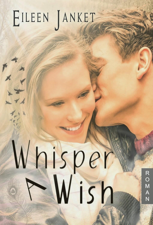 http://www.amazon.de/Whisper-Wish-Eileen-Janket-ebook/dp/B00PEDPSWI/ref=sr_1_1_twi_1?ie=UTF8&qid=1417882830&sr=8-1&keywords=whisper+a+wish