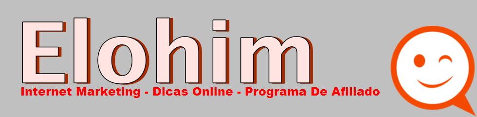 Elohim: Internet Marketing-Dicas Online - Programa De Afiliado