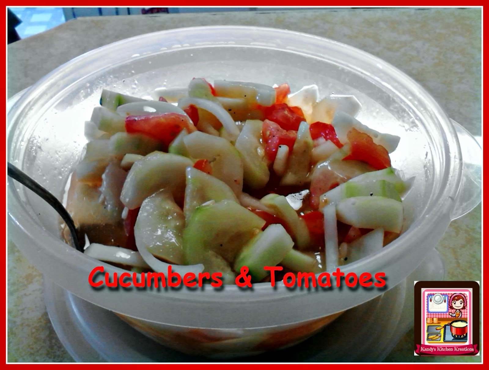 Kandys Kitchen Kreations Cucumbers Amp Tomatoes