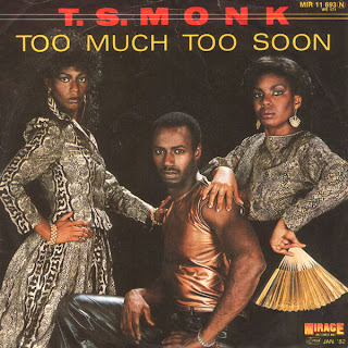 T.S. Monk – Too Much Too Soon  1981 12\