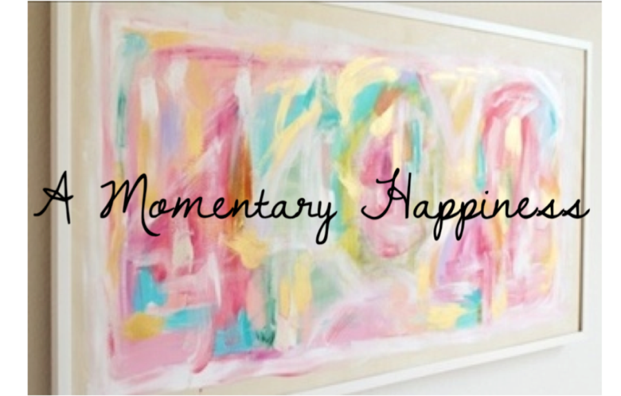 A Momentary Happiness