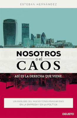 LIBRO - Nosotros o el caos  Así es la derecha que viene  Esteban Hernández (Deusto - 14 octubre 2015)  POLITICA - ECONOMIA - EMPRESA | Edición papel & ebook kindle  Comprar en Amazon