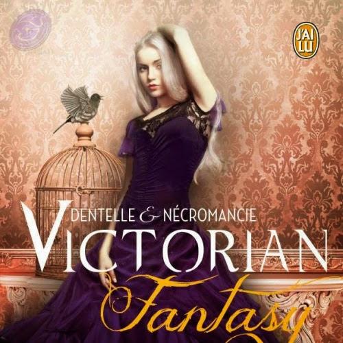 Victorian Fantasy, tome 1 : Dentelle et Nécromancie de Georgia Caldera