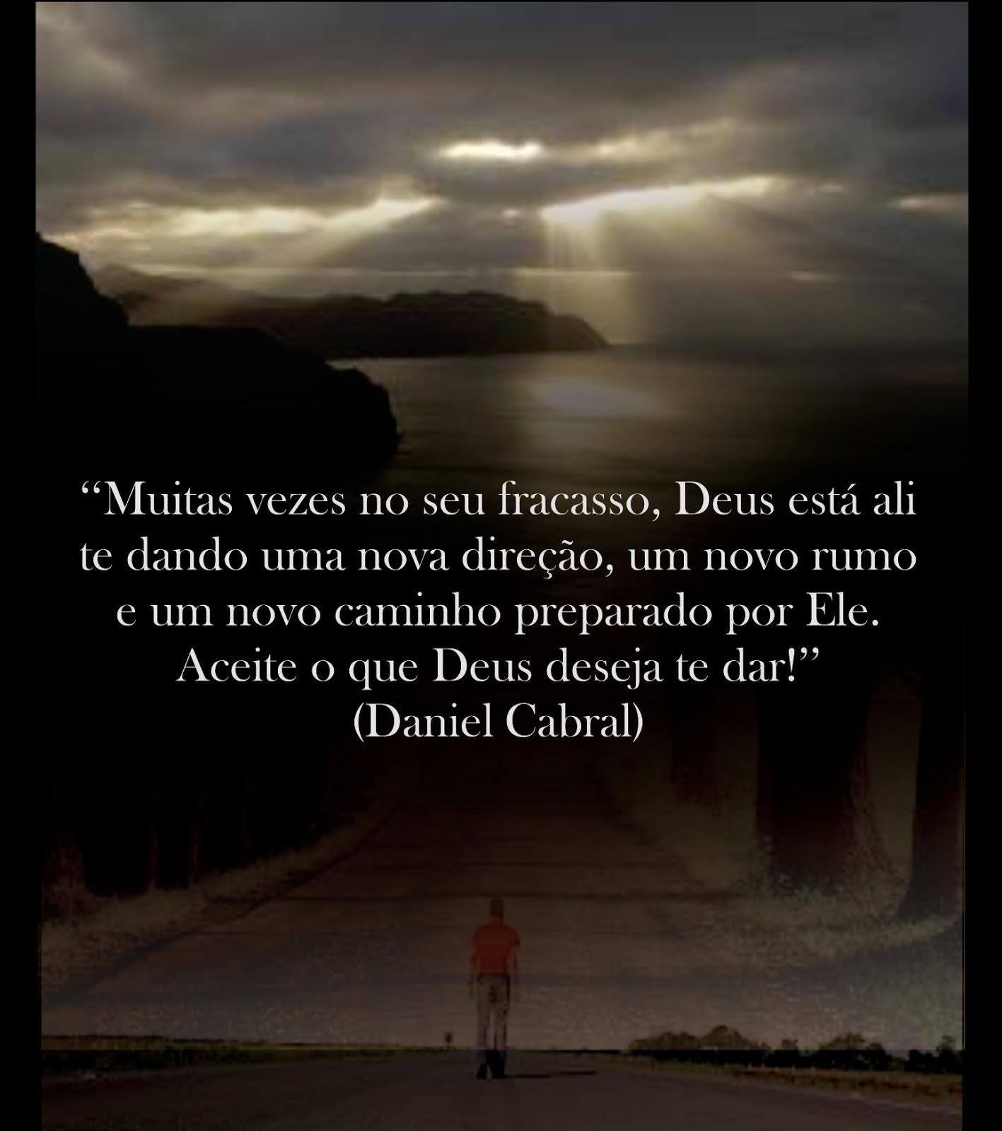 Blog Do Daniel Cabral 7 Frases Que Você Deve Refletir Para A