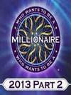 Who Wants to be a Millionaire in 2013? Part 2