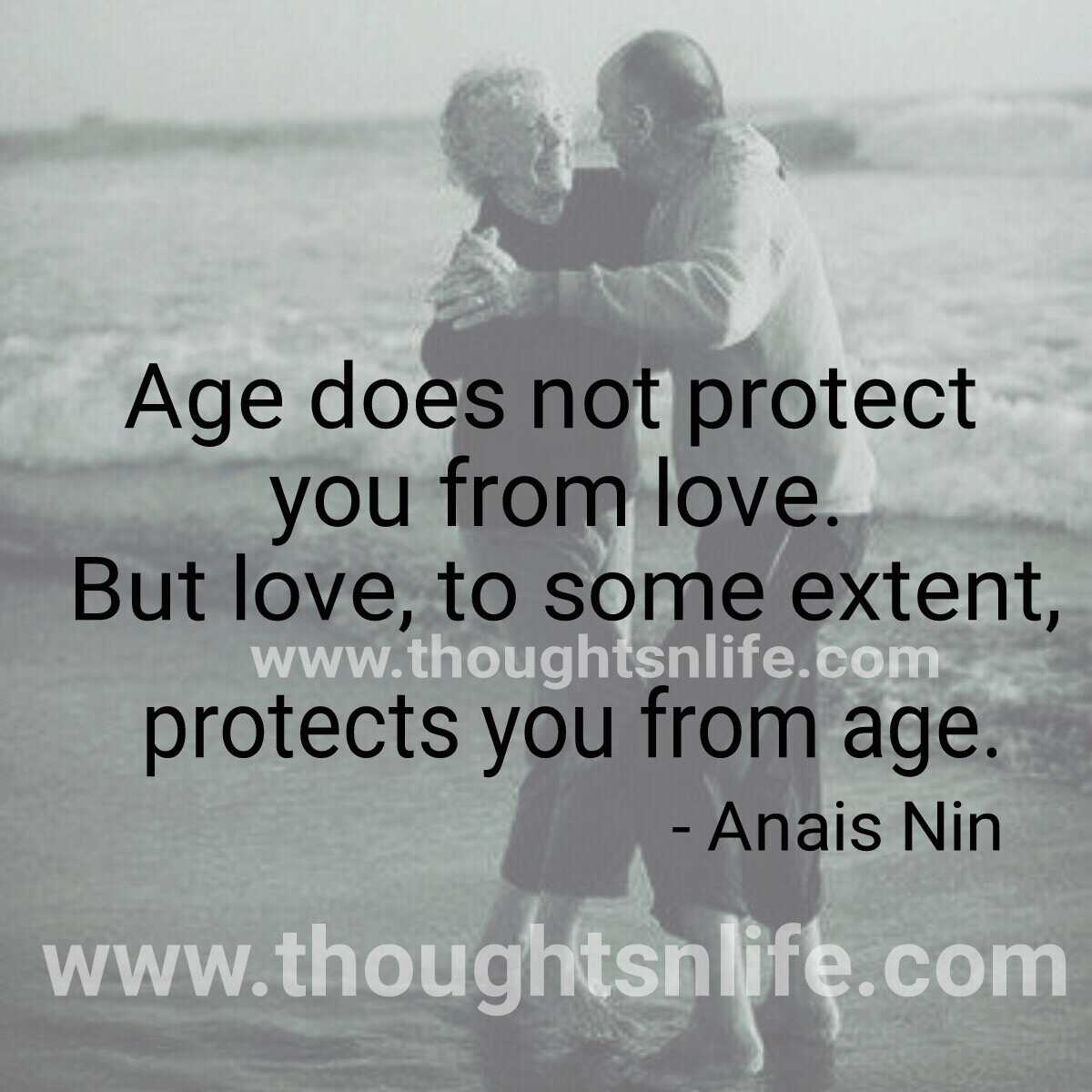 Positive Quotes About Love Age Does Not Protect You From Love.
