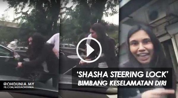 Cerita sebenar 'Shasha 'Steering Lock' bimbang keselamatan diri