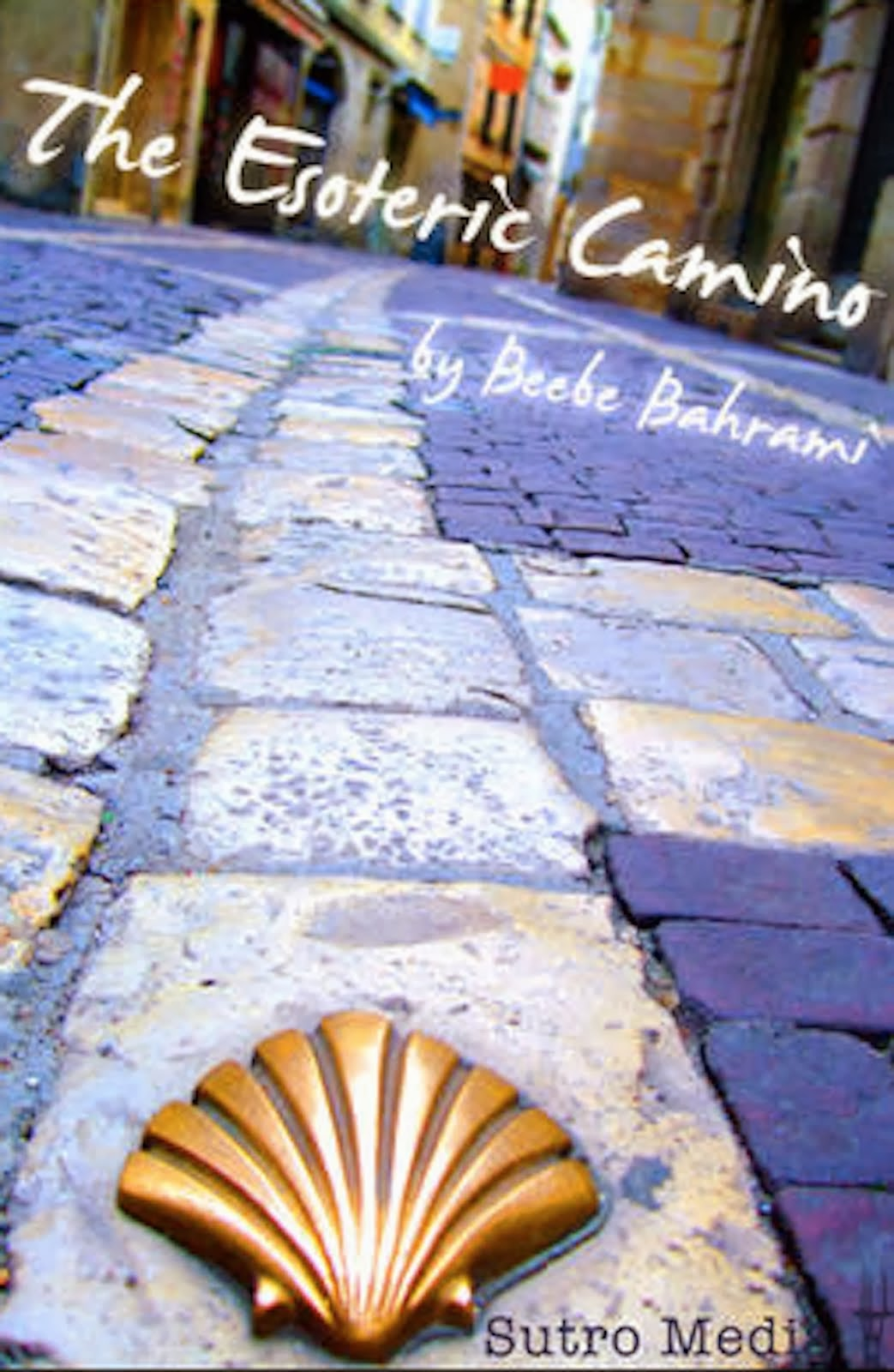 The Esoteric Camino France & Spain (app) by Beebe Bahrami