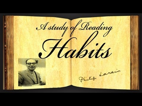 a study of reading habits by A look at a study of reading habits by philip larkin when getting my nose in a book cured most things short of school, it was worth ruining my eyes.
