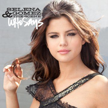 Facts Selena Gomez on Music Info  Selena Gomez   Who Says