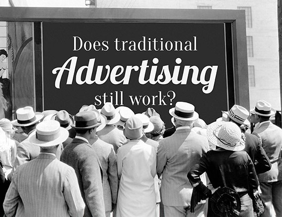Does Traditional Advertising Still Work?
