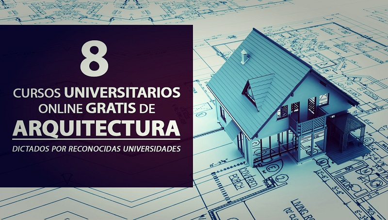 8 Cursos Online Gratis De Arquitectura Dictados Por