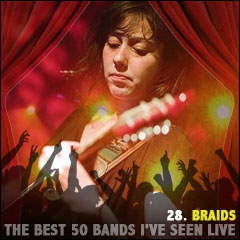 The Best 50 Bands I've Seen Live: 28. Braids