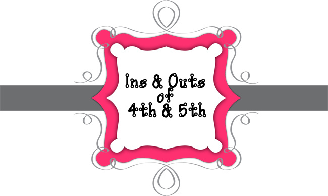 Ins & Outs of 4th & 5th