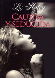 Lis Haley.- CAUTIVA Y SEDUCIDA
