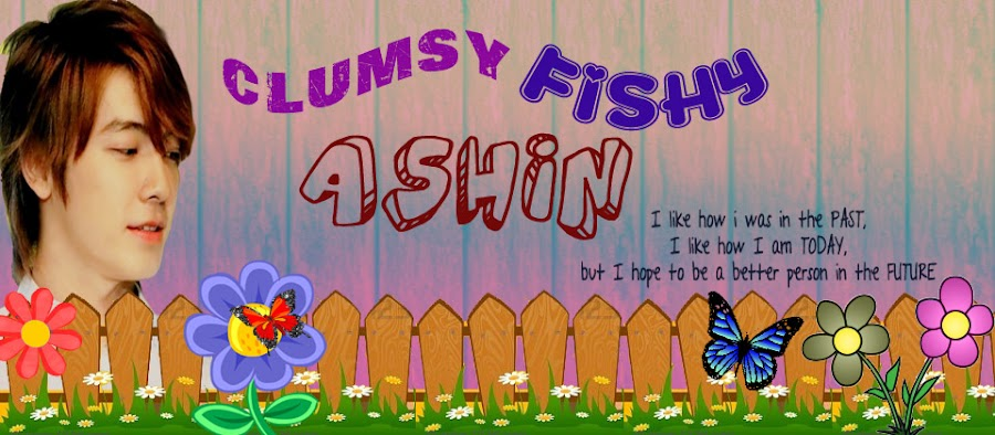 Clumsy Fishy Ashin