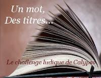 http://itzamna-librairie.blogspot.fr/p/challenge-un-mot-des-titres-principe.html