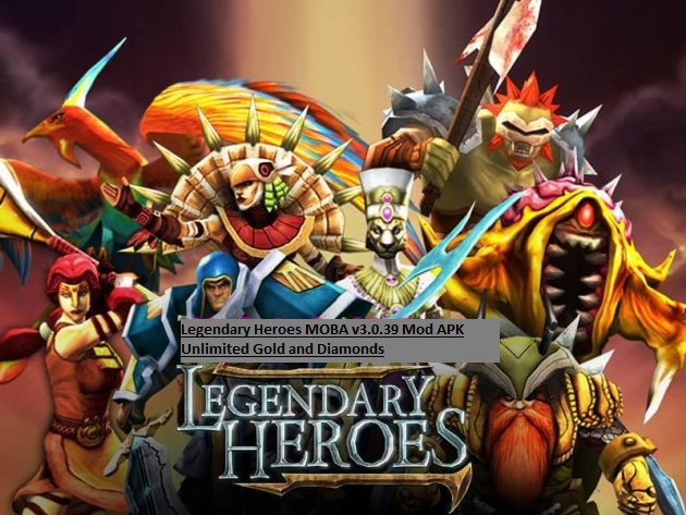Legendary Heroes MOBA v3.0.39 Mod APK Unlimited Gold and Diamonds