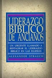 LIDERAZGO BÍBLICO DE ANCIANOS - ALEXANDER STRAUCH