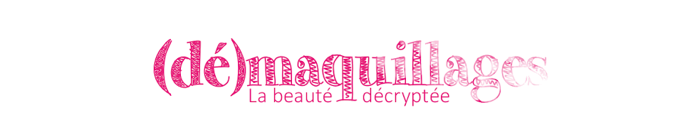 (dé)maquillages ✩ blog beauté