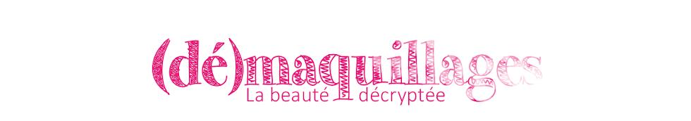 (dé)maquillages ✩ blog beauté