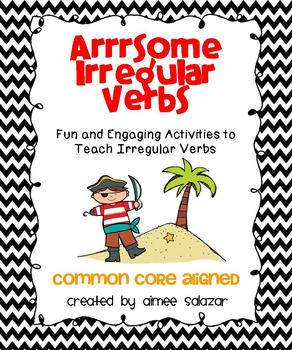 http://www.teacherspayteachers.com/Product/Arrrsome-Irregular-Verbs-Common-Core-Aligned-326176