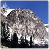 Rise up oh Men of God