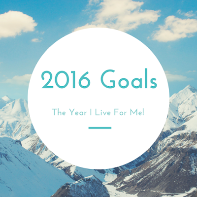 2016, Goals, The, Year, I, Live, For, Me, New, Year, Resolution, Me