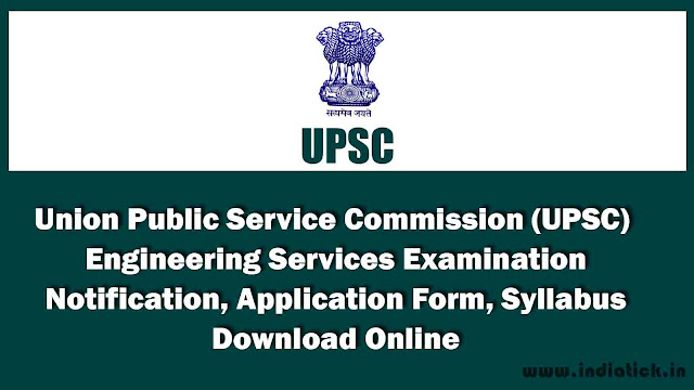 UPSC Engineering Services Exam 2015 - 2016 Notifications, Application Forms, Syllabus Download Online for Civil, Mechanical, Electrical, Electronics and Telecommunication Engineering Categories PDF