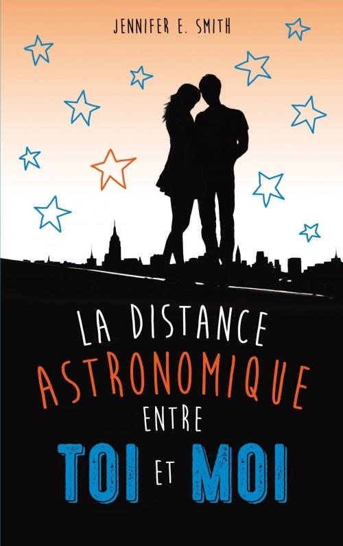 La distance astronomique entre toi et moi de Jennifer E. Smith Couv1723921