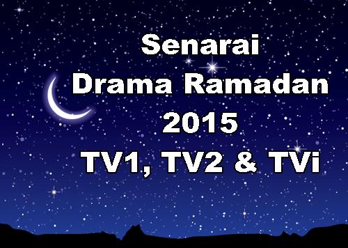 Senarai Drama Ramadan 2015 RTM TV1, TV2 & TVi, program tv Ramadan 2015 di RTM, senarai program khas drama tv sepanjang Ramadan 2015