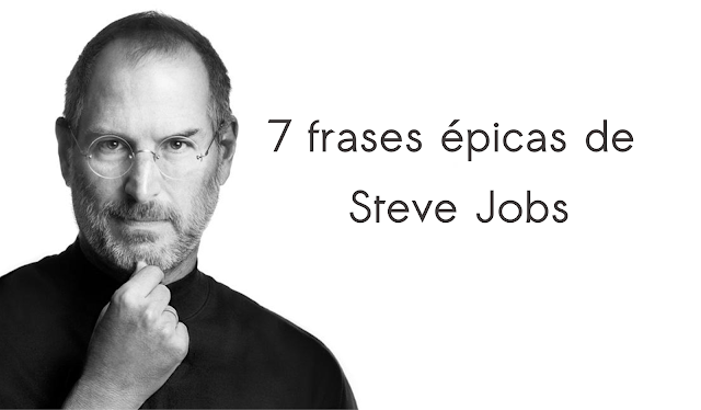 7 frases épicas de Steve Jobs