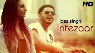 INTEZAAR SONG LYRICS - INTEZAAR ALBUM | JASS SINGH