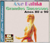 Axe Bahia Greatest Hits Years 80 and 90 and Named Ranges No Vignettes By DJ Helder Angelo